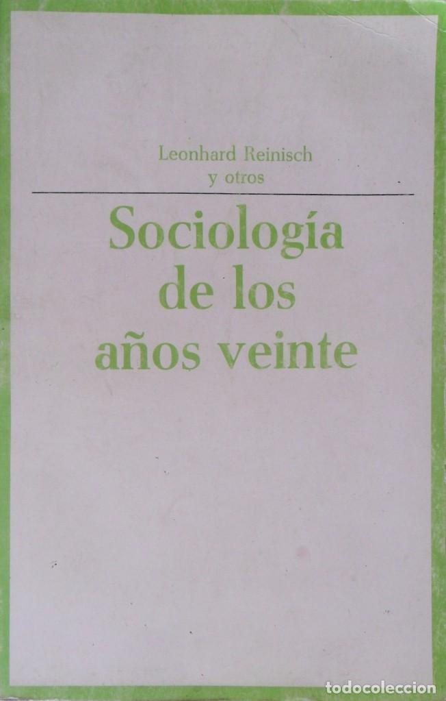 SOCIOLOGIA DE LOS AÑOS VEINTE. REINISCH LEONHARD Y OTROS. (Libros de Segunda Mano - Pensamiento - Sociología)