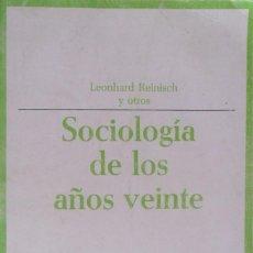 Libros de segunda mano: SOCIOLOGIA DE LOS AÑOS VEINTE. REINISCH LEONHARD Y OTROS.. Lote 87217424