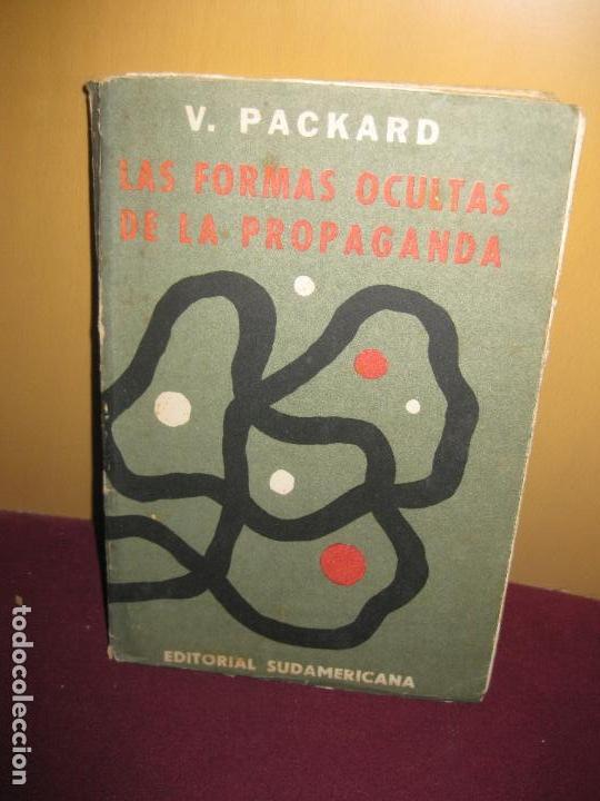 LAS FORMAS OCULTAS DE LA PROPAGANDA. V. PACKARD. EDITORIAL SUDAMERICANA 1959. (Libros de Segunda Mano - Pensamiento - Sociología)