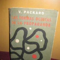 Libros de segunda mano: LAS FORMAS OCULTAS DE LA PROPAGANDA. V. PACKARD. EDITORIAL SUDAMERICANA 1959.. Lote 88520264