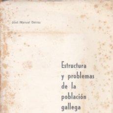 Libros de segunda mano: JOSÉ MANUEL BEIRAS. ESTRUCTURA Y PROBLEMAS DE LA POBLACIÓN GALLEGA. LA CORUÑA, 1970.. Lote 88404992