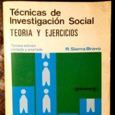 Libros de segunda mano: TÉCNICAS DE INVESTIGACIÓN SOCIAL - TEORÍA Y EJERCICIOS - SIERRA BRAVO. Lote 88867164