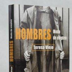 Libros de segunda mano: HOMBRES MODO DE EMPLEO,TERESA VIEJO,EDICIONES MARTINEZ ROCA,2001. Lote 88942815