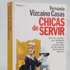 Libros de segunda mano: CHICAS DE SERVIR,FERNANDO VIZCAÍNO CASAS,EDITORIAL PLANETA,1985. Lote 88942819