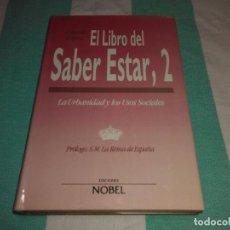 Libros de segunda mano: EL LIBRO DEL SABER ESTAR, 2. LA URBANIDAD Y LOS USOS SOCIALES PRÓLOGO: S.M. LA REINA SOFIA DE ESPAÑA. Lote 88989588