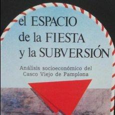 Libros de segunda mano: EL ESPACIO DE LA FIESTA Y LA SUBVERSIÓN. - GARCÍA TABUENCA, ANTONIO/ GAVIRIA, MARIO/ TUÑÓN, PATXI. Lote 89209104