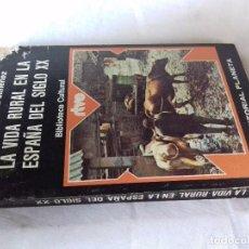 Libros de segunda mano: LA VIDA RURAL EN LA ESPAÑA DEL SIGLO XX-JOSE SANCHEZ JIMENEZ-EDITORIAL PLANETA 1975. Lote 89579036