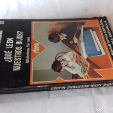 Libros de segunda mano: ¿QUE LEEN NUESTROS HIJOS?-CARMEN BRAVO VILLASANTE-EDITORIAL PRENSA ESPAÑOLA-1975. Lote 89580560