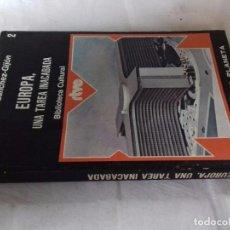 Libros de segunda mano: EUROPA, UNA TAREA INACABADA-ANTONIO SANCHEZ GUIJON-EDITORIAL PLANETA-1975. Lote 89600504