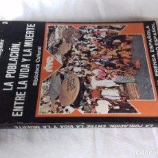 Libros de segunda mano: LA POBLACION ENTRE LA VIDA Y LA MUERTE-MANUEL FERRER REGALES-EDITORIAL PRENSA ESPAÑOLA/MAGISTER-1975. Lote 89601580