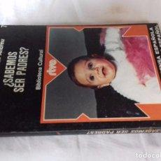 Libros de segunda mano: ¿SABEMOS SER PADRES? ENRIQUE MIRALBELL ANDREU-EDITORIAL PRENSA ESPAÑOLA-MAGISTERIO ESPAÑOL1975. Lote 89602508