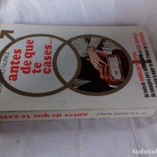 Libros de segunda mano: ANTES DE QUE TE CASES-DR. A. CLAVERO NUÑEZ- FORMACIÓN PRENUPCIAL-EDITORIAL CIENTIFICO MEDICA 1968. Lote 89602848