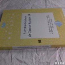Libros de segunda mano: ASPECTOS DIDÁCTICOS CIENCIAS SOCIALES 14-ED 200-VV.AA. INST. CIENCIAS EDUCACION UNIVERSIDAD ZARAGOZA. Lote 89605324