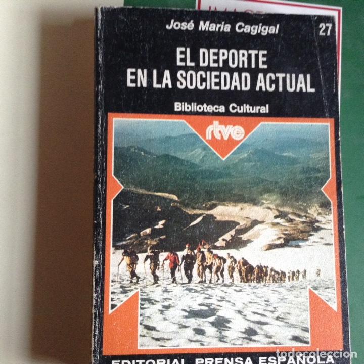 EL DEPORTE EN LA SOCIEDAD ACTUAL JOSÉ Mª CAGIGAL (Libros de Segunda Mano - Pensamiento - Sociología)