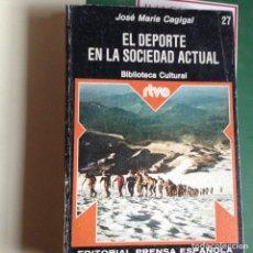 Libros de segunda mano: EL DEPORTE EN LA SOCIEDAD ACTUAL JOSÉ Mª CAGIGAL. Lote 89711504