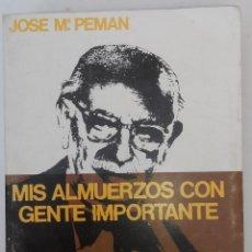 Libros de segunda mano: MIS ALMUERZOS CON GENTE IMPORTANTE - JOSÉ Mª PEMÁN. Lote 89751268