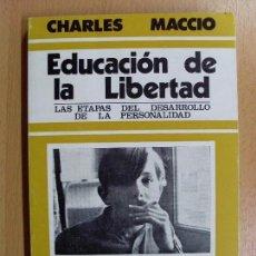 Libros de segunda mano: EDUCACIÓN DE LA LIBERTAD / CHARLES MACCIO / 1978. Lote 90199828