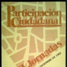 Libros de segunda mano: II JORNADAS DE PARTICIPACIÓN CIUDADANA - SPAIN LIBRO / BOOK AYTO. MADRID 1983. Lote 90512800