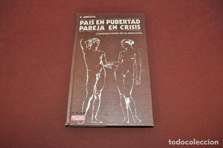 PAIS EN PUBERTAD PAREJA EN CRISIS - CONVERSACIONES DE UN SEXOLOGO - SO1 (Libros de Segunda Mano - Pensamiento - Sociología)