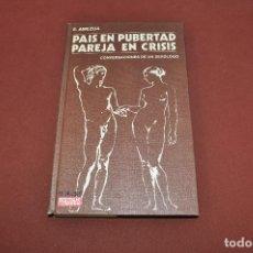Libros de segunda mano: PAIS EN PUBERTAD PAREJA EN CRISIS - CONVERSACIONES DE UN SEXOLOGO - SO1. Lote 91132120