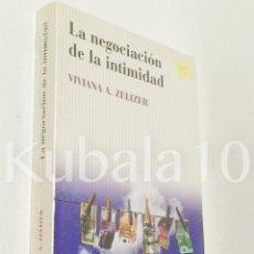 Libros de segunda mano: LA NEGOCIACION DE LA INTIMIDAD ·· VIVIANA A. ZELITER ··. Lote 91161645