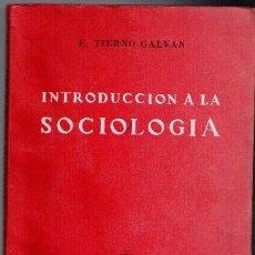 Libros de segunda mano: INTRODUCCIÓN A LA SOCIOLOGÍA, ENRIQUE TIERNO GALVÁN. Lote 91542235