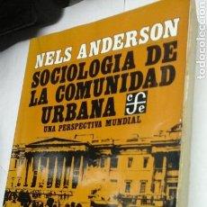 Libros de segunda mano: SOCIOLOGIA DE LA COMUNIDAD URBANA.NELS ANDERSON.1993. Lote 91638580