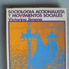 Libros de segunda mano: SOCIOLOGÍA ACCIONALISTA Y MOVIMIENTOS SOCIALES / VICTORINO JIMENO / 1973. Lote 91647175