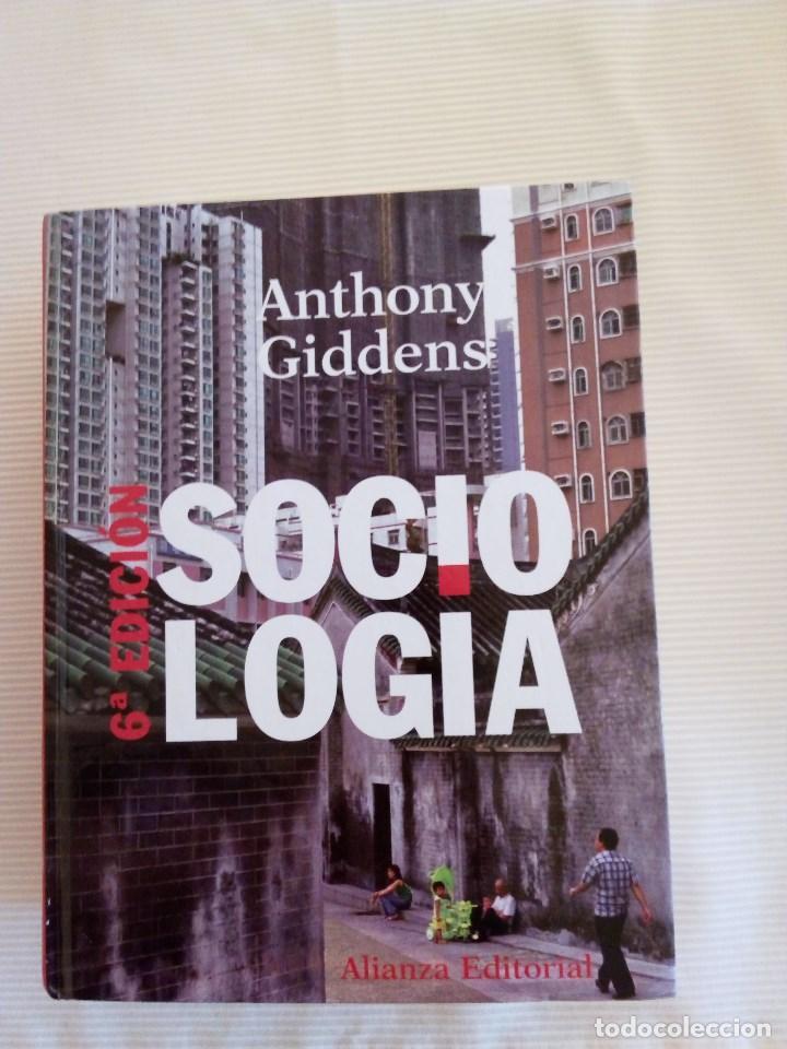 SOCIOLOGIA, DE ANTHONY GIDDENS, ALIANZA, SEXTA EDICIÓN (Libros de Segunda Mano - Pensamiento - Sociología)