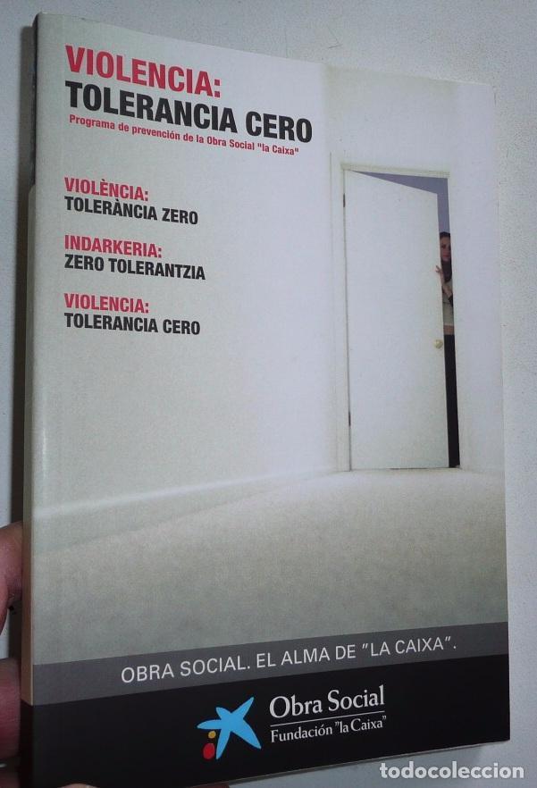 VIOLENCIA: TOLERANCIA CERO - INÉS ALBERDI, LUIS ROJAS MARCOS (OBRA SOCIAL LA CAIXA) (Libros de Segunda Mano - Pensamiento - Sociología)