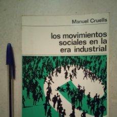 Libros de segunda mano: ANTIGUO LIBRO - LOS MOVIMIENTOS SOCIALES EN LA ERA INDUSTRIAL - SOCIOLOGIA - MANUEL CRUELLS. Lote 92582550