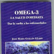 Libros de segunda mano: OMEGA 3, LA SALUD INMEDIATA. DAR LA VUELTA A LAS ENFERMEDADES. 1ª EDICION 2009.. Lote 92834387