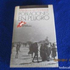 Libros de segunda mano: POBLACIONES EN PELIGRO MÉDICOS SIN FRONTERAS. Lote 92889390
