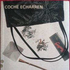 Libros de segunda mano: COCHÉ ECHARREN . ENGANCHADAS. ELLAS NUNCA DICEN NO. Lote 93656980