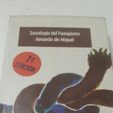 Libros de segunda mano: SOCIOLOGIA DEL FRANQUISMO - AMANDO DE MIGUEL. Lote 93798564