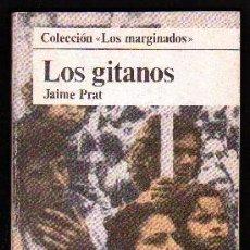Libros de segunda mano: LOS GITANOS. COLECCIÓN LOS MARGINADOS. - PRAT, JAIME. - A-ETNO-049.. Lote 94223040