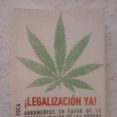 Libros de segunda mano: ¡LEGALIZACIÓN YA! ARGUMENTOS EN FAVOR DE LA DESPENALIZACIÓN DE LAS DROGAS. DOUGLAS HUSAK. Lote 94304459