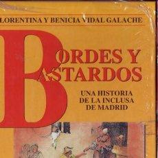 Libros de segunda mano: BORDES Y BASTARDOS. UNA HISTORIA DE LA INCLUSA DE MADRID.VIDAL GALACHE, FLORENTINA Y BENICIA. M,1995. Lote 94321342