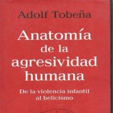 Libros de segunda mano: A. TOBEÑA : ANATOMÍA DE LA AGRESIVIDAD HUMANA (GALAXIA, 2001). Lote 94813307