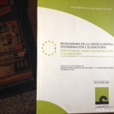 Libros de segunda mano: MUSULMANES EN LA UNIÓN EUROPEA. DISCRIMINACION E ISLAMOFOBIA. Lote 95654759