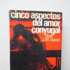 Libros de segunda mano: CINCO ASPECTOS DEL AMOR CONYUGAL - DOM J.M. GASSÓ. Lote 95774803