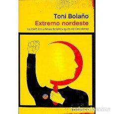 Libros de segunda mano: EXTREMO NORDESTE - TONI BOLAÑO GANCEDO - ATALAYA. Lote 95821292