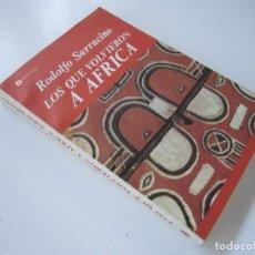 Libros de segunda mano: RODOLFO SARRACINO MAGRIÑAT. LOS QUE VOLVIERON A ÁFRICA. 1988. Lote 95871819