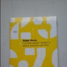 Libros de segunda mano: LOS SIETE SABERES NECESARIOS PARA LA EDUCACIÓN DEL FUTURO-EDGAR MORIN. Lote 96233814