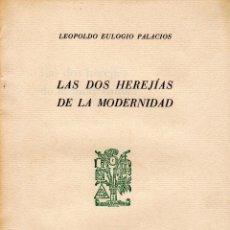 Libros de segunda mano: LAS DOS HEREJÍAS DE LA MODERNIDAD. LEOPOLDO EULOGIO PALACIOS. CRUZ Y RAYA (FILOSOFÍA Y RELIGIÓN). Lote 103725951