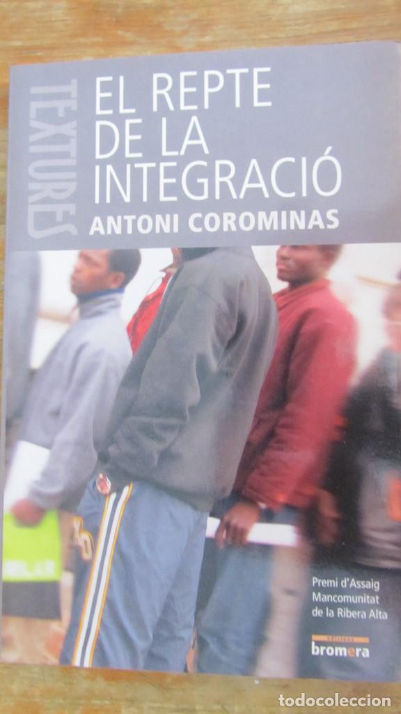 EL REPTE DE LA INTEGRACIÓ DE ANTONI COROMINAS (BROMERA) (Libros de Segunda Mano - Pensamiento - Sociología)