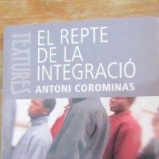 Libros de segunda mano: EL REPTE DE LA INTEGRACIÓ DE ANTONI COROMINAS (BROMERA). Lote 96993423