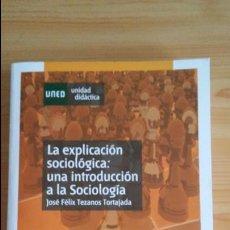 Libros de segunda mano: LA EXPLICACIÓN SOCIOLOGICA: UNA INTRODUCCION A LA SOCIOLOGIA. JOSE FELIX TEZANOS. UNED (CONTIENE CD). Lote 97053559