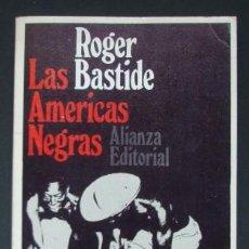 Libros de segunda mano: LAS AMÉRICAS NEGRAS. LAS CIVILIZACIONES AFRICANAS EN EL NUEVO MUNDO - BASTIDE, ROGER. Lote 97028780