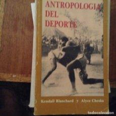 Libros de segunda mano: ANTROPOLOGÍA DEL DEPORTE. MENTAL BLANCHARD. Lote 111514379